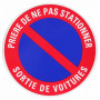 Disque d'interdiction - 'Prière de ne pas stationner Sortie de voitures'