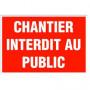 Panneau d'interdiction - 'Chantier interdit au public'